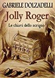 Portada de LE CHIAVI DELLO SCRIGNO. JOLLY ROGER: 2 (NARRATIVA)