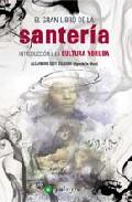 Portada de EL GRAN LIBRO DE LA SANTERIA: INTRODUCCION A LA CULTURA YORUBA