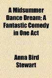 Portada de A MIDSUMMER DANCE DREAM; A FANTASTIC COM