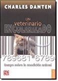 Portada de UN VETERINARIO ENCOLERIZADO: ENSAYO SOBRE LA CONDICION ANIMAL