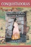 Portada de CONQUISTADORAS: MUJERES HEROICAS DE LA CONQUISTA DE AMIRICA: MUJERES HEROICAS DE LA CONQUISTA DE AMERICA