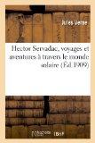 Portada de HECTOR SERVADAC, VOYAGES ET AVENTURES A TRAVERS LE MONDE SOLAIRE (LITTÉRATURE)