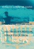 Portada de FILOSOFOS GRIEGOS, VIDENTES JUDIOS