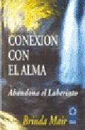 Portada de CONEXION CON EL ALMA: ABANDONA EL LABERINTO