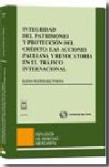 Portada de INTEGRIDAD DEL PATRIMONIO Y PROTECCION DEL CREDITO: LAS ACCIONES PAULIANA Y REVOCATORIA