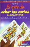 Portada de EL ARTE DE ECHAR LAS CARTAS: BARAJA ESPAÑOLA