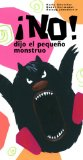 Portada de ¡NO! DIJO EL PEQUEÑO MONSTRUO (MONSTRUITOS Y MONSTRUAZOS)