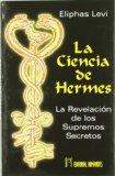 Portada de LA CIENCIA DE HERMES: LA REVELACION DE LOS SUPREMOS SECRETOS