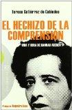 Portada de EL HECHIZO DE LA COMPRENSION: VIDA Y OBRA DE HANNAH ARENDT