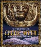 Portada de CELTIC MYTH: A TREASURY OF LEGENDS, ART, AND HISTORY (WORLD OF MYTHOLOGY (M.E. SHARPE))