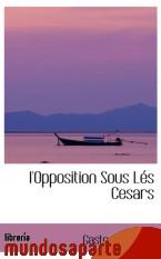Portada de L`OPPOSITION SOUS LÉS CESARS
