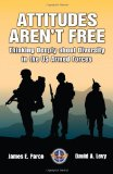 Portada de ATTITUDES AREN'T FREE: THINKING DEEPLY ABOUT DIVERSITY IN THE US ARMED FORCES