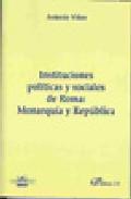 Portada de INSTITUCIONES POLITICAS Y SOCIALES DE ROMA : MONARQUIA Y REPUBLICA