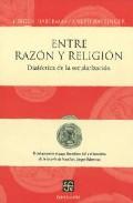Portada de ENTRE RAZON Y RELIGION: DIALECTICA DE LA SECULARIZACION