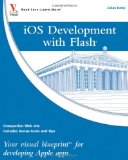 Portada de IOS DEVELOPMENT WITH FLASH: YOUR VISUAL BLUEPRINT FOR DEVELOPING APPLE APPS