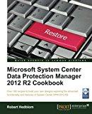 Portada de MICROSOFT SYSTEM CENTER DATA PROTECTION MANAGER 2012 R2 COOKBOOK BY ROBERT HEDBLOM (2015-03-27)