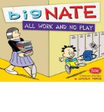 Portada de BIG NATE ALL WORK AND NO PLAY: A COLLECTION OF SUNDAYS (BIG NATE (ANDREWS MCMEEL)) (PAPERBACK) - COMMON