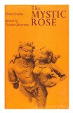 Portada de THE MYSTIC ROSE : A STUDY OF PRIMITIVE MARRIAGE AND OF PRIMITIVE THOUGHT IN ITS BEARING ON MARRIAGE