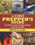 Portada de THE ULTIMATE PREPPER'S GUIDE: HOW TO MAKE SURE THE END OF THE WORLD AS WE KNOW IT ISN'T THE END OF YOUR WORLD