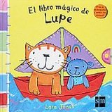 Portada de EL LIBRO MÁGICO DE LUPE (LA GATA LUPE) DE LARA JONES (26 JUN 2006) TAPA DURA