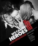 Portada de WE CAN BE HEROES: PUNKS. POSEURS. PEACOCKS AND PEOPLE OF A PARTICULAR PERSUASION BY GRAHAM SMITH ( 2012 ) HARDCOVER