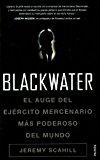 Portada de BLACKWATER: EL AUGE DEL EJERCITO MERCENARIO MAS PODEROSO DEL MUND O