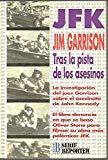 Portada de JFK TRAS LA PISTA DE LOS ASESINOS