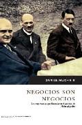 Portada de NEGOCIOS SON NEGOCIOS: LOS EMPRESARIOS QUE FINANCIARON EL ASCENSODE HITLER AL PODER