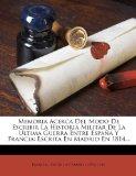 Portada de MEMORIA ACERCA DEL MODO DE ESCRIBIR LA HISTORIA MILITAR DE LA ULTIMA GUERRA ENTRE ESPA A Y FRANCIA: ESCRITA EN MADRID EN 1814...