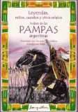 Portada de LEYENDAS MITOS CUENTOS Y OTROS RELATOS INDIOS DE LAS PAMPAS ARGENTINAS (LEYENDAS, MITOS, CUENTOS Y OTROS RELATOS / LEGENDS, MYTHS, STORIES AND OTHER NARRATIVES)