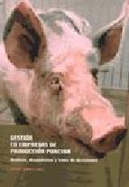 Portada de GESTION EN EMPRESAS DE PRODUCCION PORCINA: ANALISIS, DIAGNOSTICO Y TOMA DE DECISIONES