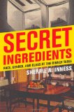 Portada de SECRET INGREDIENTS: RACE, GENDER AND CLASS AT THE DINNER TABLE