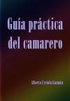 Portada de GUÍA PRÁCTICA DEL CAMARERO VERSIÓN DIGITAL