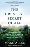 Portada de THE GREATEST SECRET OF ALL: MOVING BEYOND ABUNDANCE TO A LIFE OF TRUE FULFILLMENT BY MARC ALLEN (2007-12-11)