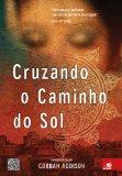 Portada de CRUZANDO O CAMINHO DO SOL (EM PORTUGUESE DO BRASIL)