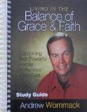 Portada de LIVING IN THE BALANCE OF GRACE AND FAITH - STUDY GUIDE