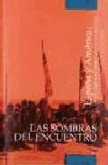 Portada de LAS SOMBRAS DEL ENCUENTRO: ESPAÑA Y AMERICA, CUATRO SIGLOS DE HISTORIA A TRAVES DEL CINE
