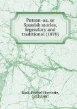 Portada de PATRANÌ?AS, OR SPANISH STORIES, LEGENDARY AND TRADITIONAL (1870)