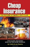 Portada de CHEAP INSURANCE FOR YOUR HOME, AUTOMOBILE, HEALTH, & LIFE: HOW TO SAVE THOUSANDS WHILE GETTING GOOD COVERAGE BY LEE ROWLEY, CARLA ROWLEY (2008) PAPERBACK