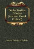 Portada de DE RE RUSTICA ECLOGAE (ANCIENT GREEK EDITION)