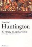 Portada de EL CHOQUE DE CIVILIZACIONES Y LA RECONFIGURACION DEL ORDEN MUNDIAL / THE CLASH OF CIVILIZATIONS AND THE REMAKING OF WORLD ORDER (SURCOS) (SPANISH EDITION) TRA EDITION BY HUNTINGTON, SAMUEL P. (2005) PAPERBACK
