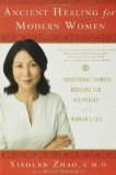 Portada de ANCIENT HEALING FOR MODERN WOMEN: TRADITIONAL CHINESE MEDICINE FOR ALL PHASES OF A WOMAN'S LIFE BY ZHAO, XIAOLAN, KINOSHITA, KANAE (2006) PAPERBACK
