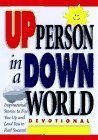 Portada de HOW TO BE AN UP PERSON IN A DOWN WORLD: DEVOTIONAL BY HONOR BOOKS (1998-01-02)