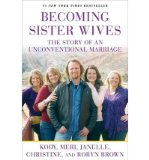 Portada de [(BECOMING SISTER WIVES: THE STORY OF AN UNCONVENTIONAL MARRIAGE )] [AUTHOR: KODY BROWN] [MAY-2013]