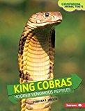 Portada de KING COBRAS: HOODED VENOMOUS REPTILES (COMPARING ANIMAL TRAITS) BY REBECCA E HIRSCH (2015-08-06)