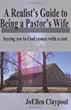 Portada de A REALIST'S GUIDE TO BEING A PASTOR'S WIFE: SAYING YES TO GOD COMES WITH A COST BY MRS. JOELLEN CLAYPOOL (22-SEP-2012) PAPERBACK