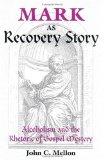 Portada de MARK AS RECOVERY STORY: ALCOHOLISM AND THE RHETORIC OF GOSPEL MYSTERY BY JOHN MELLON (1995-07-01)