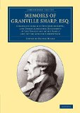 Portada de MEMOIRS OF GRANVILLE SHARP, ESQ.: COMPOSED FROM HIS OWN MANUSCRIPTS, AND OTHER AUTHENTIC DOCUMENTS IN THE POSSESSION OF HIS FAMILY AND OF THE AFRICAN ... LIBRARY COLLECTION - SLAVERY AND ABOLITION) BY GRANVILLE SHARP (11-DEC-2014) PAPERBACK