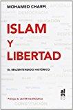 Portada de ISLAM Y LIBERTAD: EL MALENTENDIDO HISTORICO