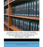 Portada de ANALYSIS AND INDEX OF ALL REPORTS ISSUED BY BUREAUS OF LABOR STATISTICS IN THE UNITED STATES PRIOR TO NOVEMBER 1, 1892 (PAPERBACK) - COMMON